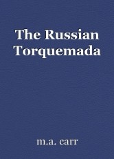 The Russian Torquemada