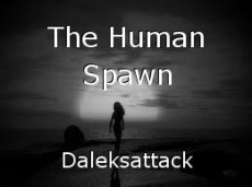 The Human Spawn