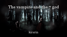 The vampire and the 7 god