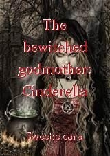 The bewitched godmother: Cinderella with a twist.
