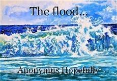 The flood...