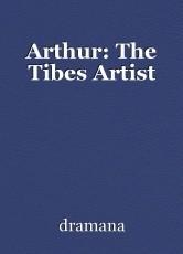Arthur: The Tibes Artist