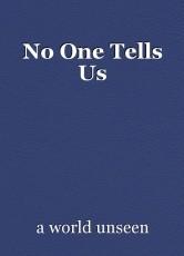 No One Tells Us