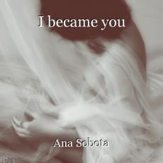 I became you