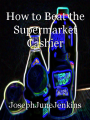 How to Beat the Supermarket Cashier