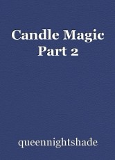 Candle Magic Part 2