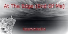 At The Edge (End Of Me)