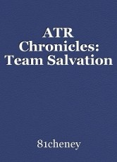 ATR Chronicles: Team Salvation