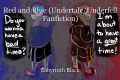 Red and Blue (Undertale/Underfell Fanfiction)