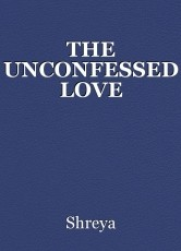 THE UNCONFESSED LOVE