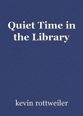 Quiet Time in the Library