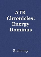 ATR Chronicles: Energy Dominus