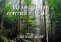 Please, do not commit suicide ….