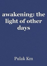 awakening: the light of other days