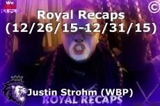 Royal Recaps (12/26/15-12/31/15)