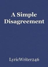 A Simple Disagreement