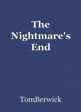 The Nightmare's End