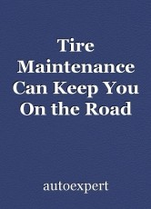 Tire Maintenance Can Keep You On the Road