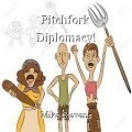 Pitchfork Diplomacy!