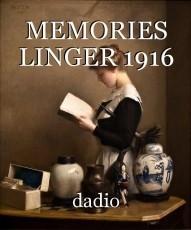 MEMORIES LINGER 1916