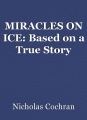 MIRACLES ON ICE: Based on a True Story