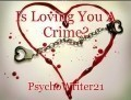 Is Loving You A Crime?