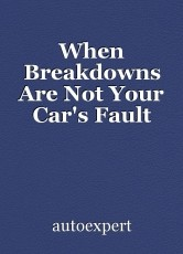 When Breakdowns Are Not Your Car's Fault