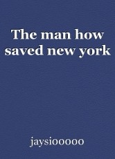 The man how saved new york
