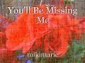 You'll Be Missing Me