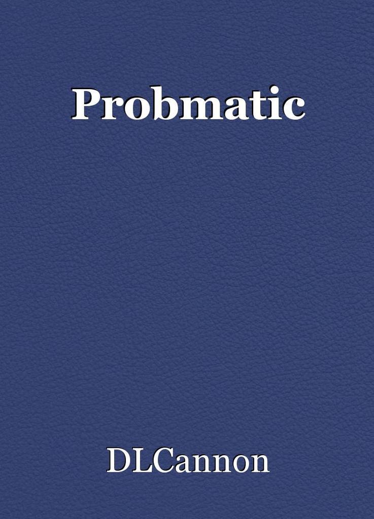 Probmatic