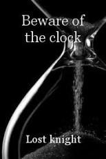 Beware of the clock