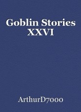 Goblin Stories XXVI