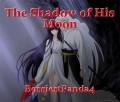 The Shadow of His Moon