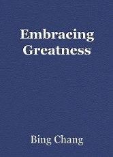 Embracing Greatness