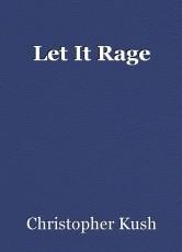 Let It Rage