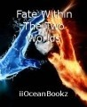 Fate Within The Two Worlds