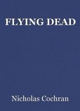 FLYING DEAD