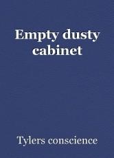Empty dusty cabinet