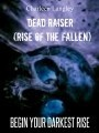 Dead Raiser (Rise of the Fallen)