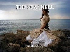 THE SEA SHELL