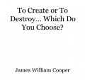 To Create or To Destroy... Which Do You Choose?