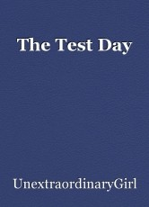 The Test Day