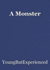A Monster