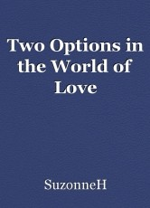 Two Options in the World of Love