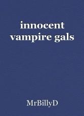 innocent vampire gals