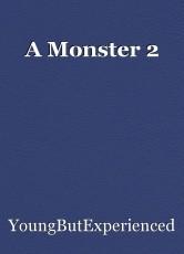 A Monster 2