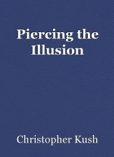 Piercing the Illusion