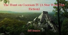 The Hunt on Cooraan IV (A Star Wars Fan Fiction)