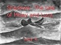Shadows: The tale of Missy and Lucy.