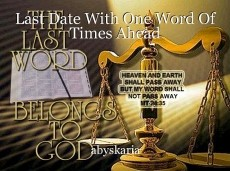 Last Date With One Word Of Times Ahead